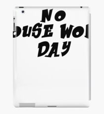 No house work shirt funny tshirt with saying house work  iPad Case/Skin