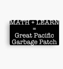 Math + Learn = The Great Pacific Garbage Patch Canvas Print