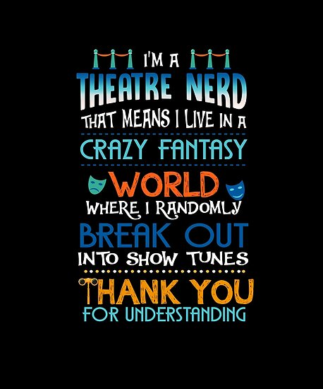 Theatre Lover Theatre Geek Theatre Gifts Music Theatre Shirt