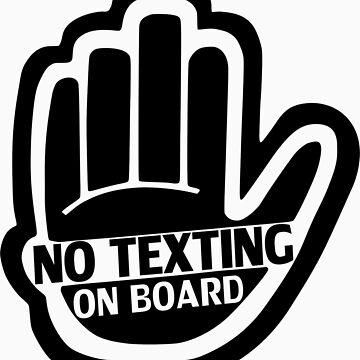 NO TEXTING ON BOARD Black v1 by jnmvinylstudio