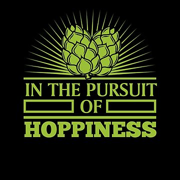 In The Pursuit of Hoppiness | drinking games shirt | beer lover gift | craft beer shirts | beer gifts men | beer gifts for dad | drinking shirt | beer clothing | funny beer gift | beer pong by qtstore12