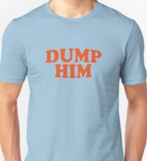 Dump Him - Inspired by the iconic Britney Spears tee Unisex T-Shirt