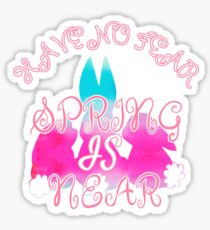 Have No Fear Spring is Near Bunny Sticker