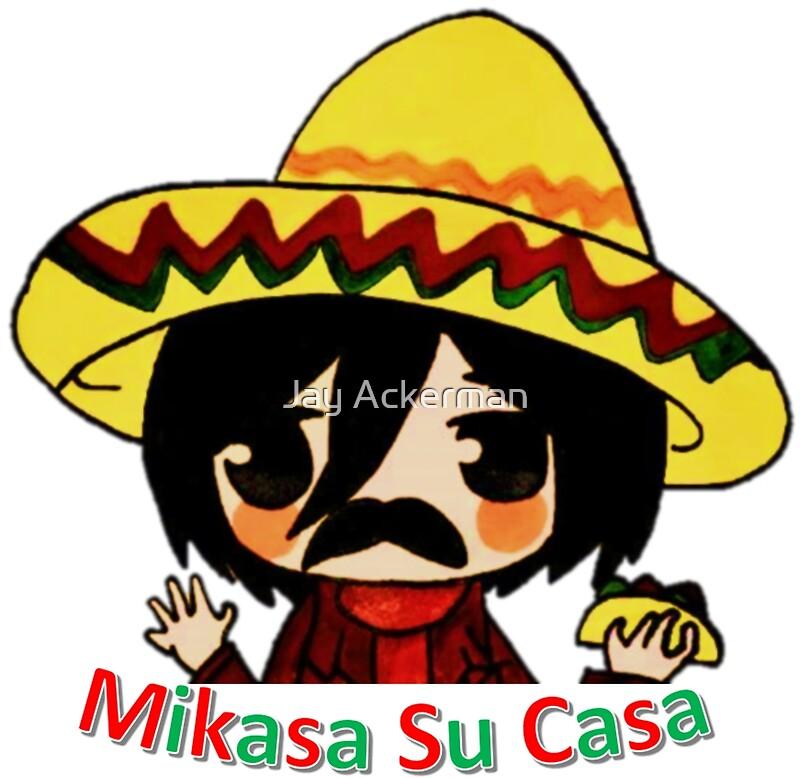 Mikasa Su Casa\