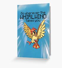 Pidgeotto #17 - Go wherever the WHIRLWIND TAKES YOU  Greeting Card