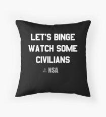 Let's Binge Watch Some Civilians NSA Spying  Floor Pillow