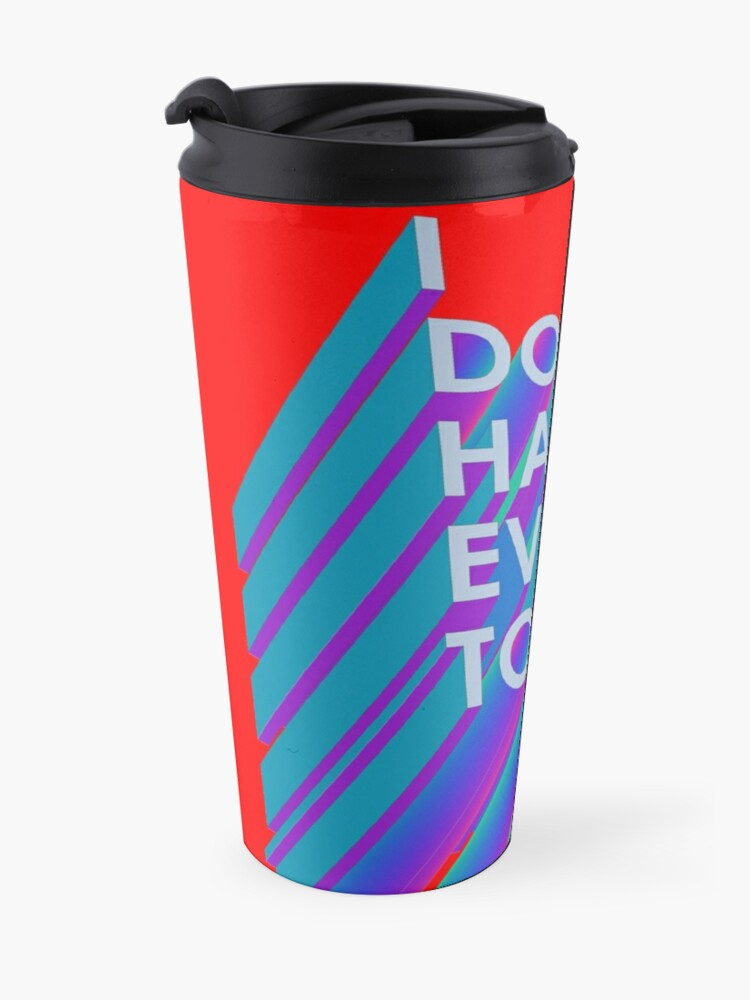 Alternate view of I Don't Have Evens to Can't - Ver 2 Travel Mug