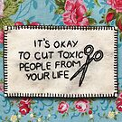 IT'S OKAY TO CUT TOXIC PEOPLE FROM YOUR LIFE by Jase Cordova
