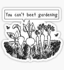You can't beet gardening Sticker