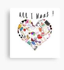 """All I want!"" Canvas Print"