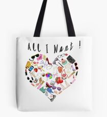 """All I want!"" Tote Bag"