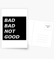 Bad Bad Not Good Postcards