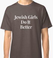 Jewish Girls Do It Better Jewish Girl Art Jewish Shirt Jewish Princess Girl Art Fashion Girl Clipart Little Girl Gift For Girls   Classic T-Shirt