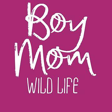 Boy Mom Wild Life by TAZUZU