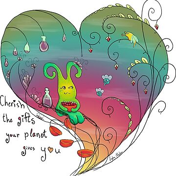 Cherish the gifts your planet gives you by ivrona