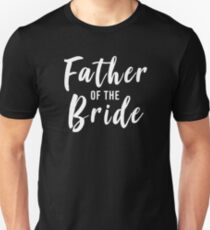 Father of the Bride, Wedding Family Unisex T-Shirt