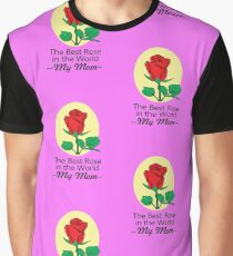 Best Mom in the World - Flower Red Rose Mother's Day Gift - Quote Mug for Mothers Day Graphic T-Shirt