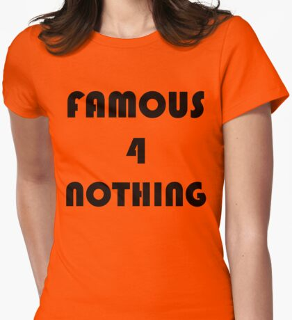 FAMOUS 4 NOTHING T-Shirt
