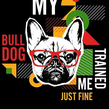 Bulldog Trained me by Josef1981