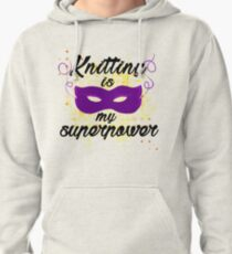 Knitting is my superpower Pullover Hoodie