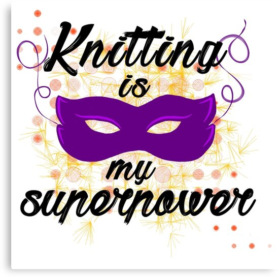 Knitting is my superpower by GamerCrafting