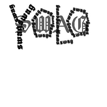 YOLO swag by entastictreeman