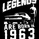 Legends Are Born In 1963 by wantneedlove