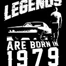 Legends Are Born In 1979 by wantneedlove