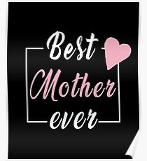 Best Mother Ever Poster