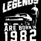 Legends Are Born In 1982 by wantneedlove