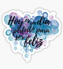 Perfect Day To Be Happy Spanish Quote Sticker