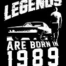 Legends Are Born In 1989 by wantneedlove