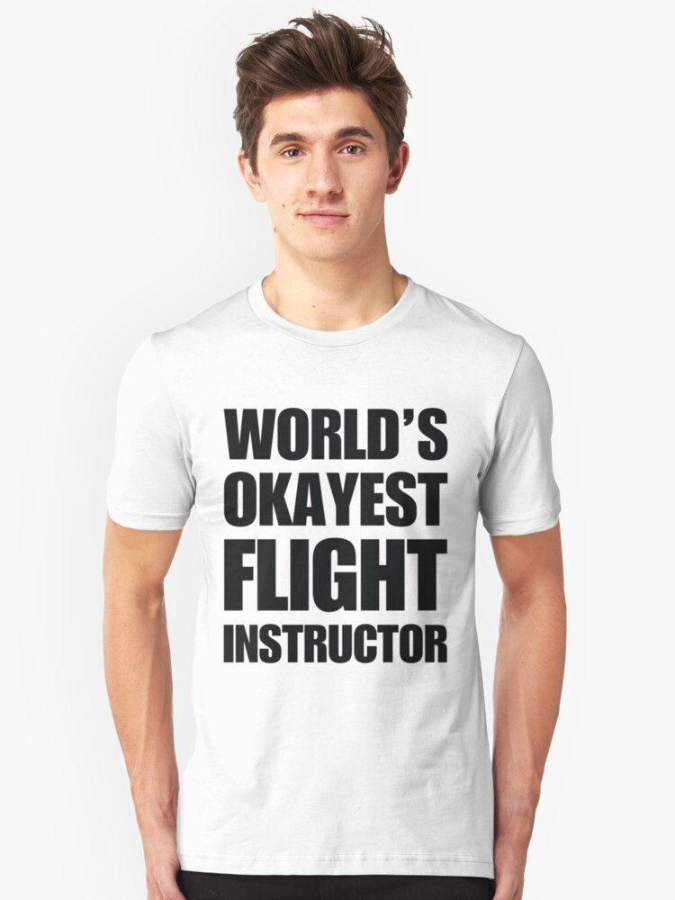 ecf5f190c Funny World's Okayest Flight Instructor Gifts For Flight Instructors Coffee  Mug Slim Fit T-Shirt