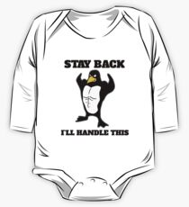 Stay Back Penguin handle this One Piece - Long Sleeve