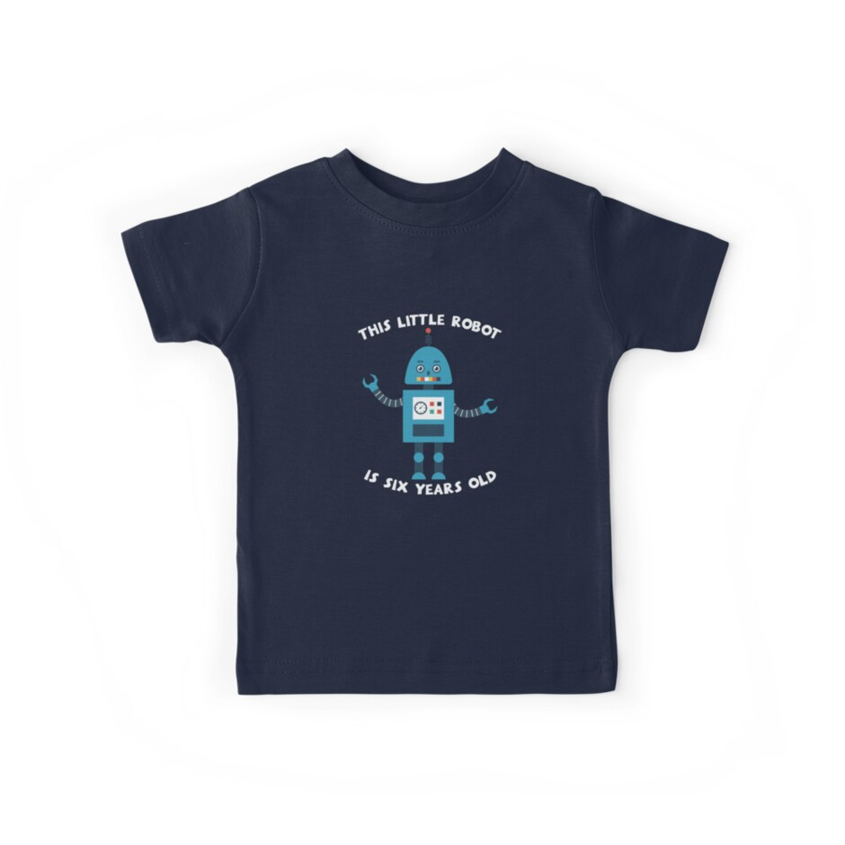 This Little Robot Is 6 Years Old Cute T Shirt