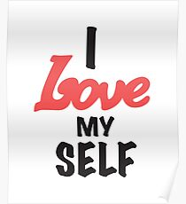 Póster I Love My Self Camisetas