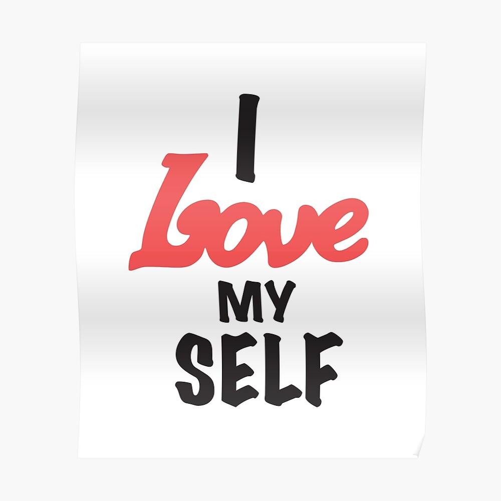 I Love My Self Camisetas Póster