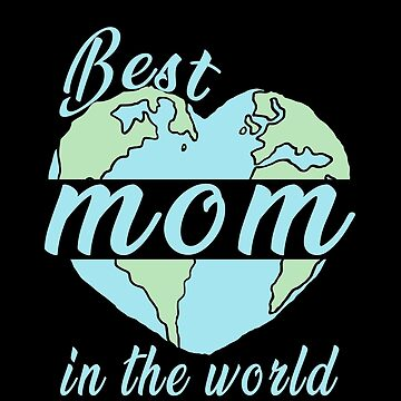 Best Mom In The World by SmartStyle