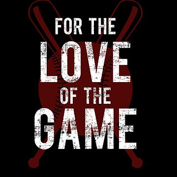 For the Love of the Game, Baseball Lover Distressed Vintage Cool Gear by glendasalgado