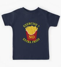 Exercise no extra fries Kids Tee