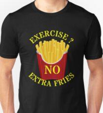Exercise no extra fries Unisex T-Shirt