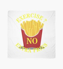 Exercise no extra fries Scarf