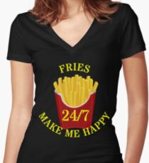 Fries make me 24/7 Happy Women's Fitted V-Neck T-Shirt