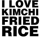 KIMCHI FRIED RICE by deadlanguageco