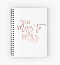 Faux Rose Gold From Miss to Mrs Spiral Notebook