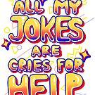 Alle meine Witze sind Hilferufe von ElianaAriel