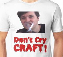 Don't Cry, Craft! (DanAndPhilCRAFTS) Unisex T-Shirt