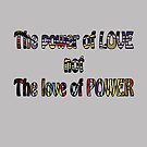 The Power of Love not the Love of Power by Melissa J Barrett