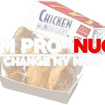 I'm Pro-Nug, Change My Mind by EP-777