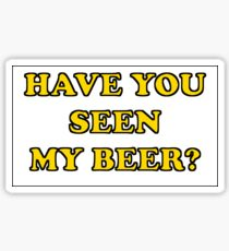 HAVE YOU SEEN MY BEER? Sticker